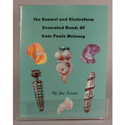 The Enamel & Electroform Decorated Beads Book by James Kervin