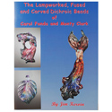 The Lampworked Fused and Carved Dichroic Beads Book by J. Kervin