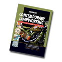 Contemporary Lampworking Vol 3 Book by Bandhu Dunham