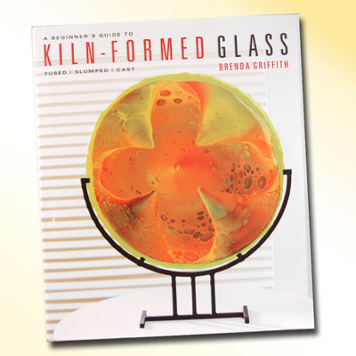 A Beginner's Guide to Kiln-Formed Glass-Soft Bound